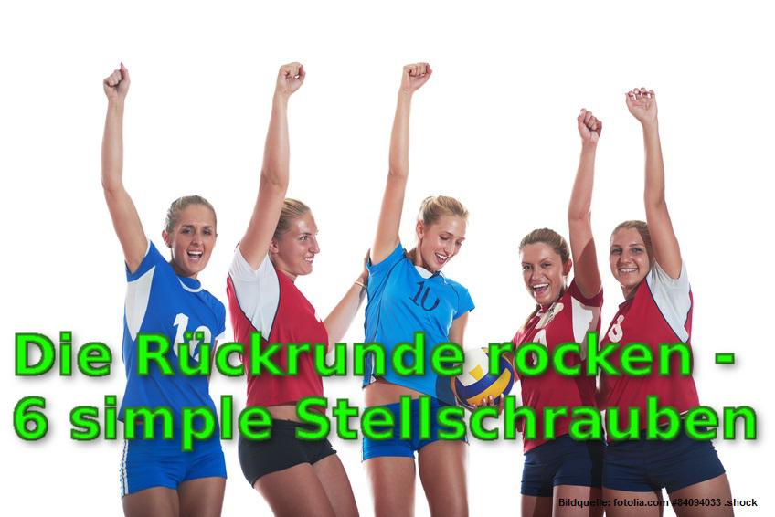 6 Tipps vom VolleyballFREAK: Die Rückrunde rocken – an was für Stellschrauben könnt ihr drehen?