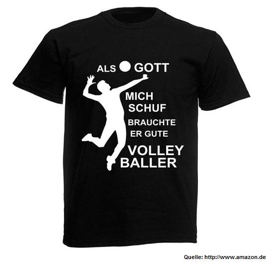 Das Bild zeigt ein schwarzes Volleyball T-Shirt mit dem Spruch: Als Gott mich schuf, brauchte er gute Volleyballer