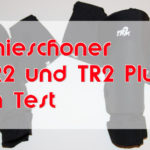 Testbericht Knieschoner TR2 vs. TR2 PLUS