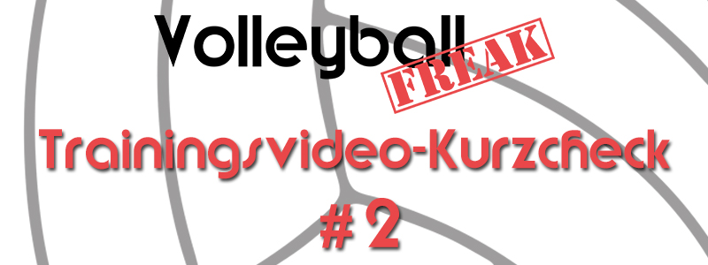 VolleyballFREAK Trainingsvideo-Kurzcheck #2: Top oder Flop?