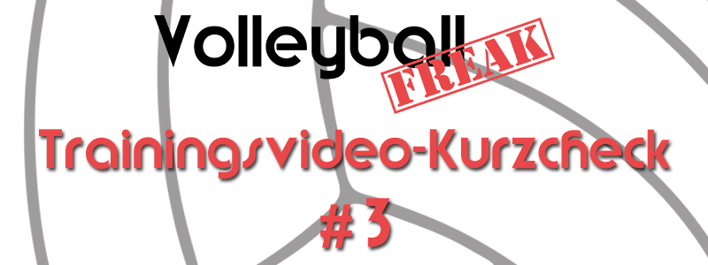 VolleyballFREAK Trainingsvideo-Kurzcheck: Top oder Flop? Teil 3